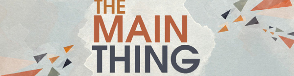 the-main-thing